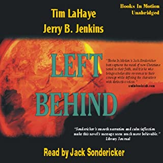 Left Behind     Left Behind Series, Book 1              By:                                                                                                                                 Tim LaHaye,                                                                                        Jerry Jenkins                               Narrated by:                                                                                                                                 Jack Sondericker                      Length: 11 hrs and 57 mins     1,906 ratings     Overall 4.6