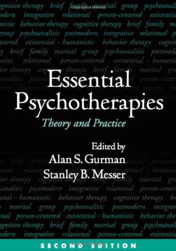Essential Psychotherapies, Second Edition: Theory and...