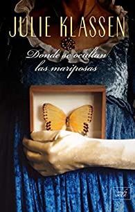 Donde se ocultan las mariposas par Julie Klassen