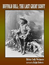 Buffalo Bill: The Last Great Scout (Illustrated)
