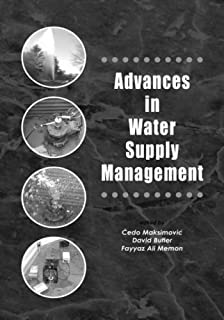 Advances in Water Supply Management: Proceedings of the CCWI '03 Conference, London, 15-17 September 2003