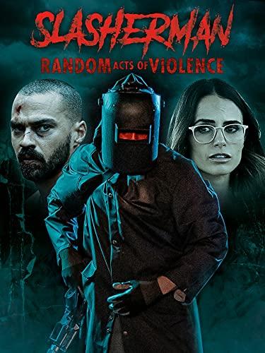 Slasherman: Random Acts of Violence