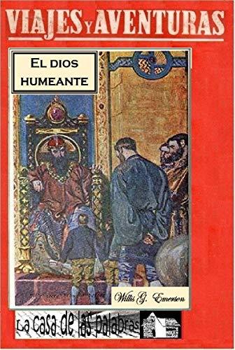 El dios humeante: Un viaje al mundo interior (Viajes y Aventuras nº 17)