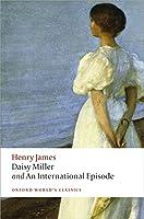 Daisy Miller and An International Episode (Oxford World's Classics)