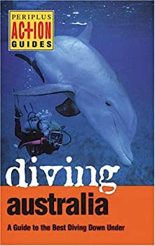Diving Austrialia: A Guide to the Best Diving Down Under (Periplus Action Guides)