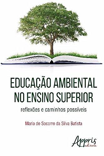 Educação ambiental no ensino superior: reflexões e caminhos possíveis (Educação e Pedagogia - Currículo) (Portuguese Edition)
