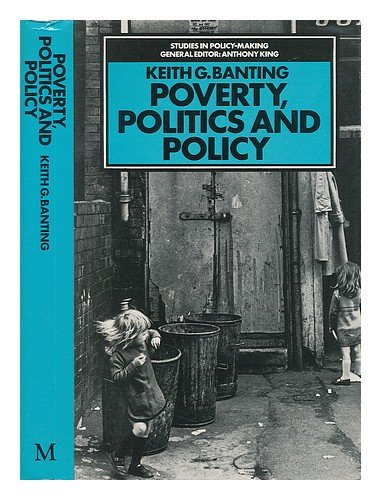 Poverty, politics, and policy: Britain in the 1960s (Studies in policy-making)