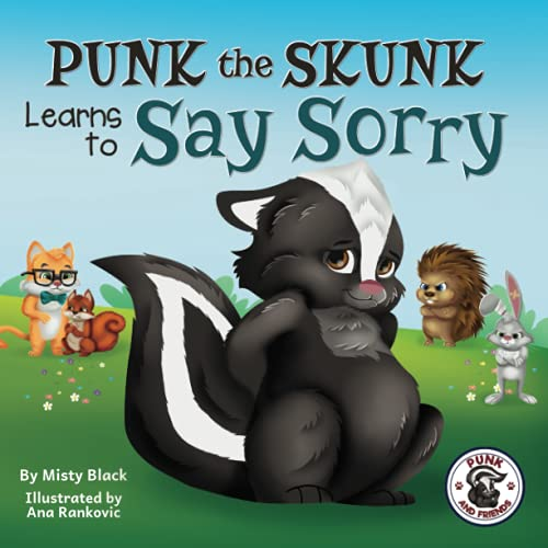 Punk the Skunk Learns to Say Sorry (Punk and Friends Learn Social Skills)