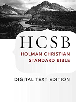 The Holy Bible: HCSB Digital Text Edition: Holman Christian Standard Bible Optimized for Digital Readers by [Holman Bible Editorial Staff, Holman Bible Publishers]