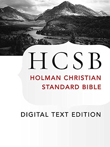 The Holy Bible: HCSB Digital Text Edition: Holman Christian Standard Bible Optimized for Digital Readers