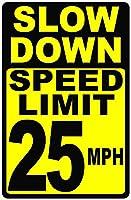 Dreamawsl 掲示板 スローダウン 速度制限 25 MPH サイン 12 x 8インチ メタル スピード警告サイン