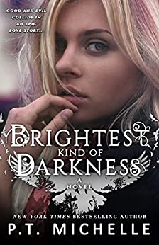 Brightest Kind of Darkness: Book 1 by [P.T. Michelle, Patrice Michelle]