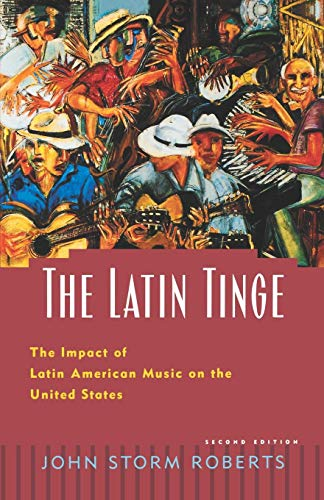 The Latin Tinge: The Impact of Latin American Music on the United States