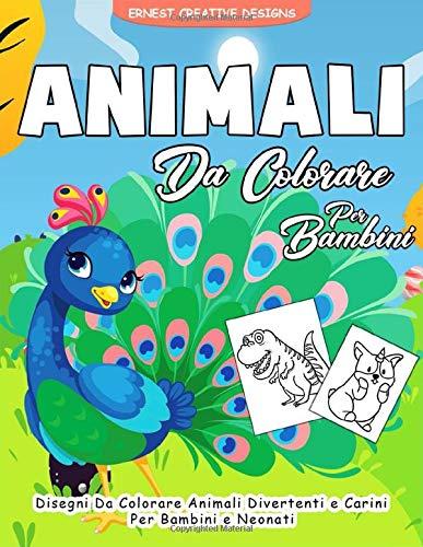 Animali da Colorare per Bambini: 55 pagine da colorare di Animali - Libri da Colorare e Dipingere - Libro da Colorare Bambini - Regali per Bambini - Animali Libro Bambini Da 2 anni