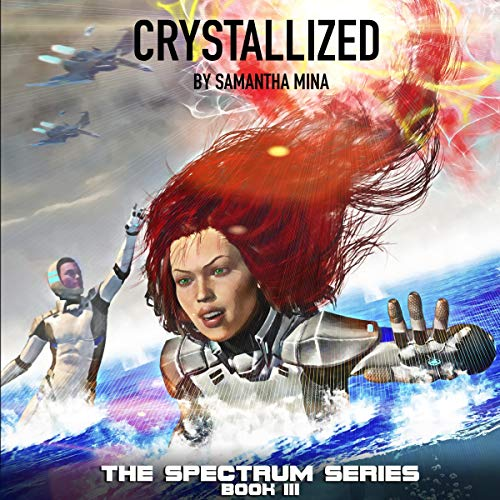 Crystallized     Spectrum, Book 3              By:                                                                                                                                 Samantha Mina                               Narrated by:                                                                                                                                 Jason Burkhead                      Length: 12 hrs and 51 mins     Not rated yet     Overall 0.0