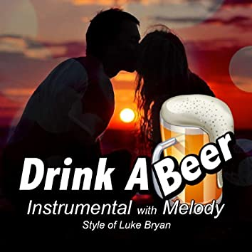 Drink a Beer (Instrumental With Melody Style of Luke Bryan)