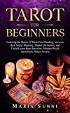 TAROT FOR BEGINNERS: Learning the Basics of Tarot Card Reading, uncover their Secret Meaning, Master Divination, and Unlock your Inner Intuition, Modern ... Tarot Deck, Major Arcana (English Edition)