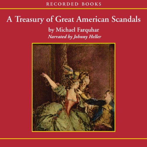 A Treasury of Great American Scandals audiobook cover art
