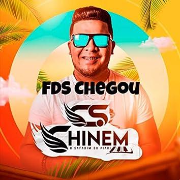 Fds Chegou