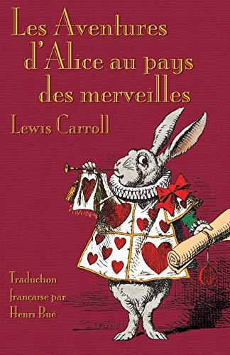 Les Aventures d'Alice au pays des merveilles: Alice's Adventures in Wonderland in French
