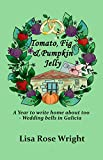 Tomato, Fig & Pumpkin Jelly: A year to write home about too - Wedding bells in Galicia (Writing Home...