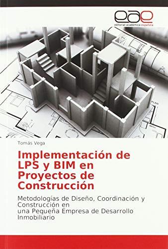 Implementación de LPS y BIM en Proyectos de Construcción: Metodologías de Diseño, Coordinación y Construcción en una Pequeña Empresa de Desarrollo Inmobiliario