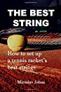 THE BEST STRING: Why and how to set up a tennis racket's best strings