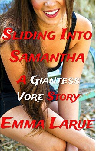 Sliding Into Samantha: A Giantess Vore Story