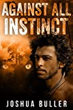 Against All Instinct: A Prehistoric Fantasy Adventure