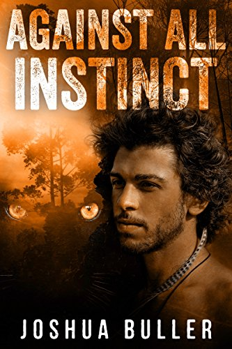 Against All Instinct: A Prehistoric Fantasy Adventure (English Edition)