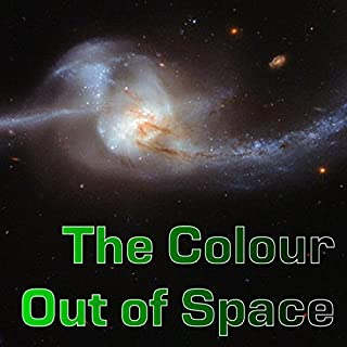 The Colour Out of Space                   Written by:                                                                                                                                 H. P. Lovecraft                               Narrated by:                                                                                                                                 Felbrigg Napoleon Herriot                      Length: 1 hr and 20 mins     1 rating     Overall 4.0