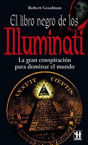Libro negro de los illuminati, el: La gran conspiración para dominar el mundo, (Alternativas -salud Natural)