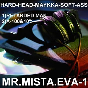 HARD-HEAD-MAYKA-SOFT-ASS