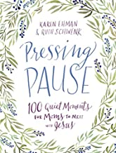 Download Book Pressing Pause: 100 Quiet Moments for Moms to Meet with Jesus PDF