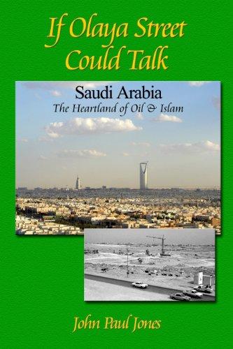 If Olaya Street Could Talk - Saudi Arabia: The Heartland of Oil...