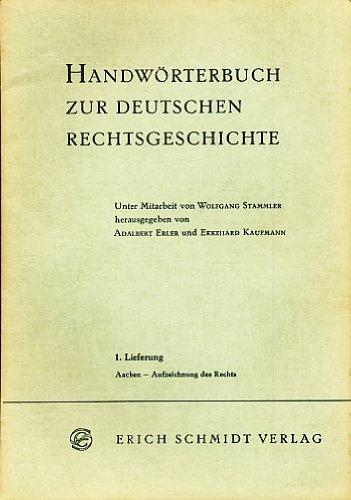 Handwörterbuch zur deutschen Rechtsgeschichte (HRG). 1. - 5. Lieferung.