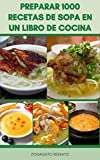 Preparar 1000 Recetas De Sopa En Un Libro De Cocina : Sopa De Verduras, Sopas De Crema, Coloreando La Sopa, Sopa De Pollo, Sopa De Pescado Y Más