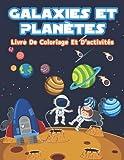 Galaxies et planètes - Livre de coloriage et d'activités: Pages de coloriage amusantes sur les...