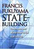 State-Building: Governance and World Order in the 21st Century (Messenger Lectures)