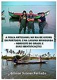 A Pesca Artesanal Na Ria De Aveiro Em Portugal E Na Laguna Manguaba - Nordeste Do Brasil E Suas Identificações (Portuguese Edition)