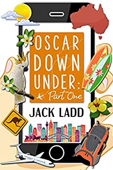 Oscar Down Under: Part One by [Jack Ladd]