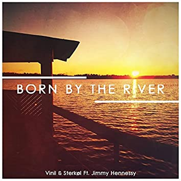 Born By The River (feat. Jimmy Hennessy)