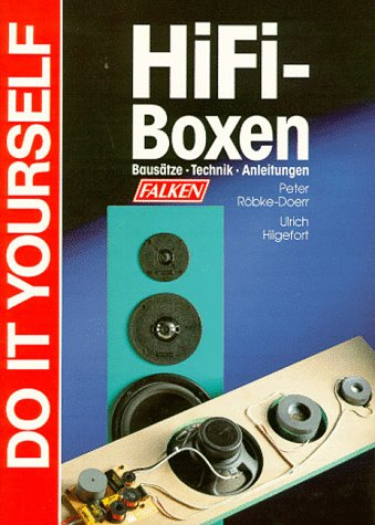 HiFi - Boxen. Do it yourself. Bausätze - Technik - Anleitungen.