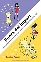 Fuera del Hogar: Como entrenar a su perro para que escuche en cualquier momento y lugar! (Spanish Edition)