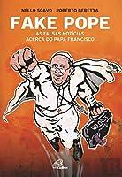 Fake Pope: As falsas notícias acerca do Papa Francisco (Portuguese Edition)