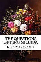 The Questions of King Milinda: The Milinda Panha