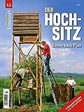 WILD UND HUND Exklusiv Nr. 53: Der Hochsitz inkl. 6 Bauanleitungen gratis: Bauen nach Plan