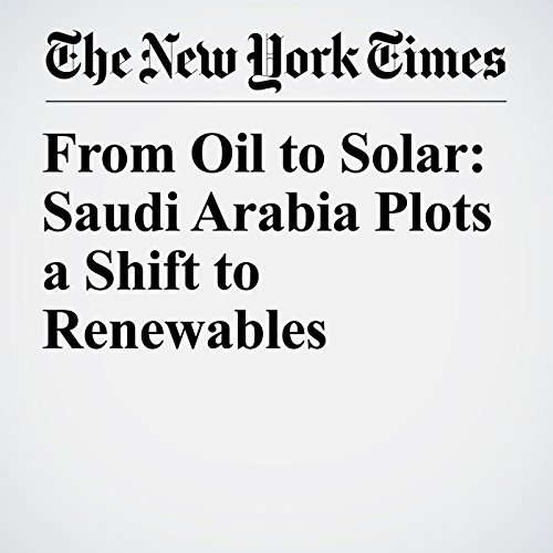 From Oil to Solar: Saudi Arabia Plots a Shift to Renewables copertina