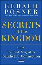 Secrets of the Kingdom: The Inside Story of the Secret Saudi-U.S. Connection