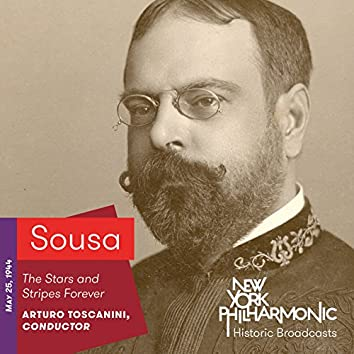 Sousa: The Stars and Stripes Forever (Recorded 1944)